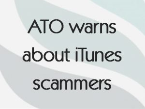 ATO warns about iTunes scammers