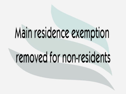 Main residence exemption removed for non-residents