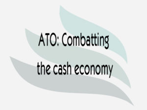ATO: Combatting the cash economy
