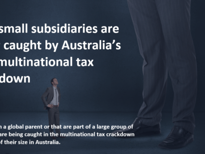How small subsidiaries are being caught by Australia's new multinational tax crackdown